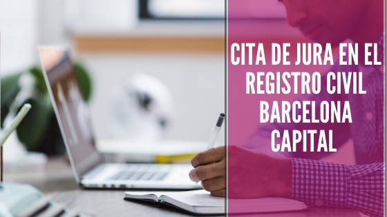 Cita de Jura en el Registro Civil Barcelona Capital