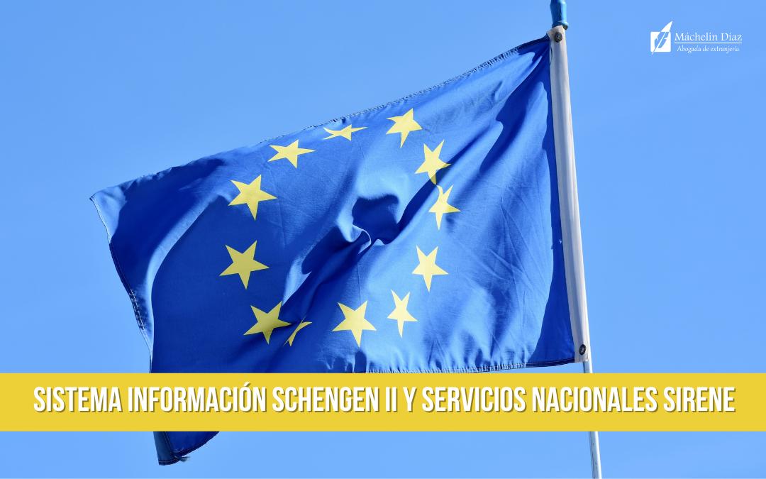 Sistema Información Schengen II y Servicios nacionales Sirene