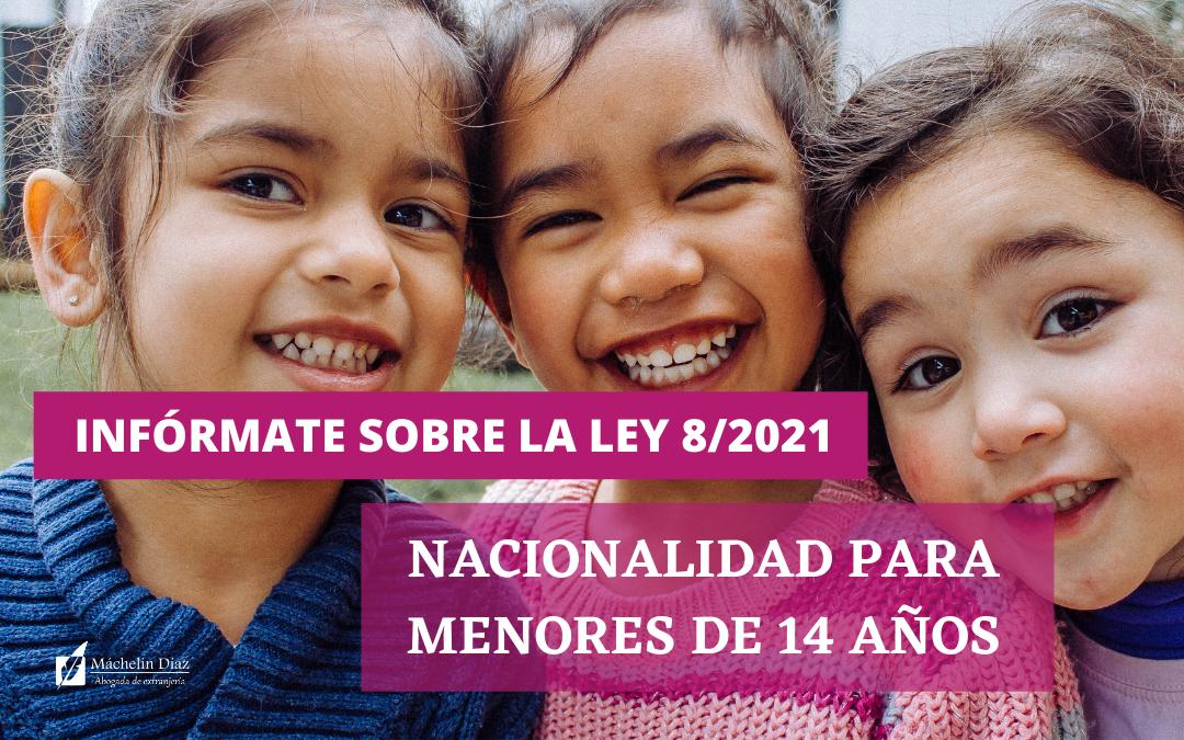 LEY 8/2021 nacionalidad menores de 14 años
